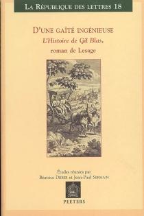 D'une gaîté ingénieuse : l'histoire de Gil Blas, roman de Lesage -