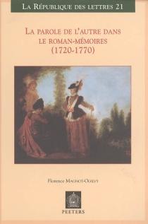 La parole de l'autre dans le roman-mémoires (1720-1770) - FlorenceMagnot