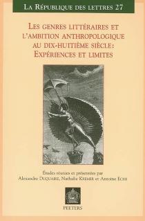 Les genres littéraires et l'ambition anthropologique au dix-huitième siècle : expériences et limites : actes des journées d'études à l'Université François Rabelais de Tours, 18-19 juin 2003 -