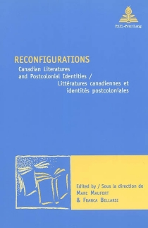 Littératures canadiennes et identités postcoloniales| Reconfigurations : Canadian literatures and postcolonial identities -