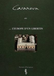 Casanova ou L'Europe d'un libertin - EvelyneHarmegnies