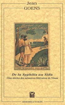 De la syphilis au sida : cinq siècles des mémoires littéraires de Vénus - JeanGoens