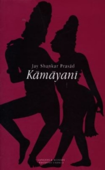 Kâmâyani : épopée allégorique - Jay ShankarPrasâd
