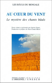 Au coeur du vent : le mystère des chants bâuls -