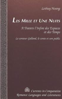 Les mille et une nuits : à travers l'infini des espaces et des temps, le conteur Galland, le conte et son public - LethuyHoang