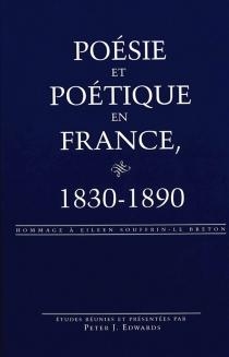 Poésie et poétique en France, 1830-1890 : hommage à Eileen Souffrin-Le Breton -