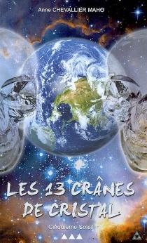 Les 13 crânes de cristal - AnneChevallier Maho