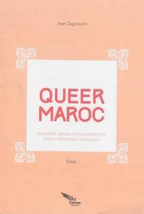 Queer Maroc : sexualités, genres et (trans)identités dans la littérature marocaine - JeanZaganiaris