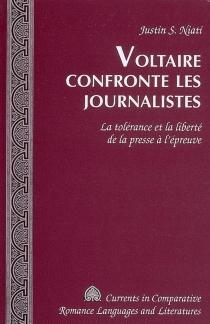 Voltaire confronte les journalistes : la tolérance et la liberté de la presse à l'épreuve - Justin S.Niali