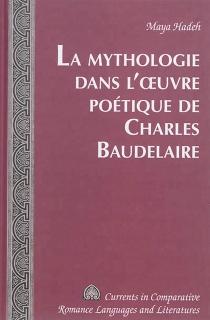 La mythologie dans l'oeuvre poétique de Charles Baudelaire - MayaHadeh