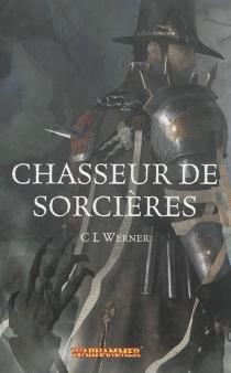 Chasseur de sorcières - C.L.Werner