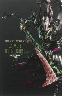 La voie de l'incube - AndyChambers