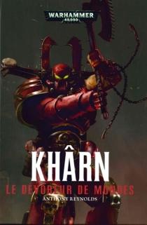 Khârn : le dévoreur de mondes - AnthonyReynolds