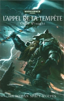L'appel de la tempête : un roman Space Wolves - Chris Wraight