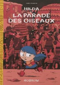 Hilda et la parade des oiseaux - LukePearson