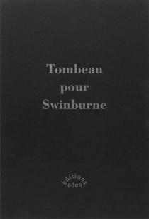 Tombeau pour Swinburne -