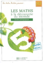 Les maths à la découverte du monde CE1 : guide pédagogique - GuyBlandino, PhilippeBourgouint