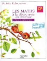 Les maths à la découverte du monde CP, cycle 2 : fichier de mathématiques - GuyBlandino, PhilippeBourgouint