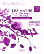 Les maths à la découverte du monde, CP cycle 2 : guide pédagogique - GuyBlandino, PhilippeBourgouint