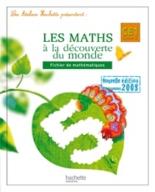 Les maths à la découverte du monde CE1, cycle 2 : fichier de mathématiques - GuyBlandino, PhilippeBourgouint