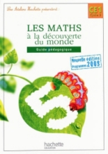 Les maths à la découverte du monde, CE1 cycle 2 : guide pédagogique - GuyBlandino, PhilippeBourgouint