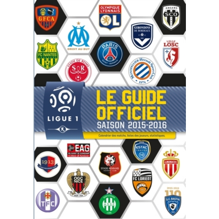 ligue 1 le guide officiel saison 2015 2016 documentaire 6 9 ans espace culturel e leclerc. Black Bedroom Furniture Sets. Home Design Ideas