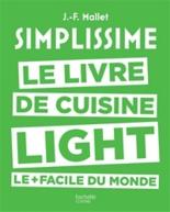 Simplissime : le livre de cuisine light le + facile du monde : des recettes légères lues en un coup d'oeil, réalisées en un tour de main - Jean-FrançoisMallet