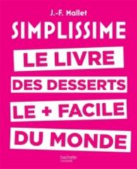 Simplissime : le livre de desserts le + facile du monde