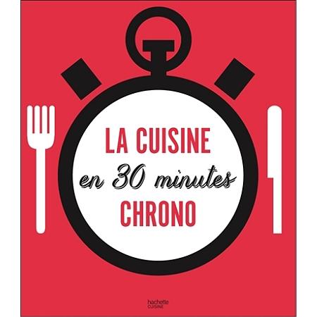 30 minutes chrono recettes express pour cuisiner au - Cuisine tv recettes minutes chrono ...