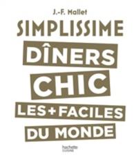 Simplissime : dîners chic les + faciles du monde