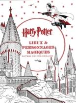Harry Potter : lieux et personnages magiques : livre de coloriage -