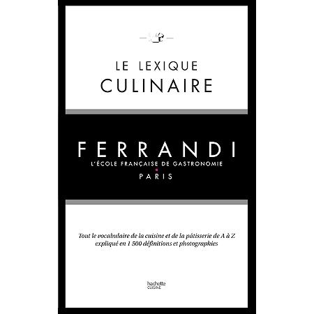 Le lexique culinaire tout le vocabulaire de la cuisine et de la p tisserie de a z expliqu - Le vocabulaire de la cuisine ...