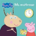 Peppa Pig : ma maîtresse -