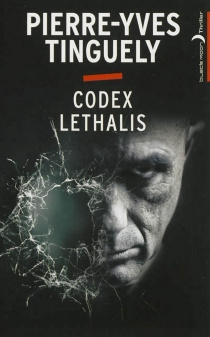 Codex Lethalis - Pierre-Yves Tinguely