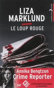 Les enquêtes d'Annika Bengtzon - LizaMarklund