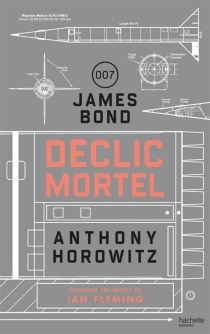 James Bond 007 : déclic mortel - Anthony Horowitz