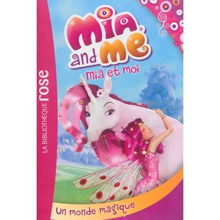mia and me mia et moi volume 1 un monde magique. Black Bedroom Furniture Sets. Home Design Ideas
