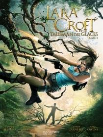 Lara Croft et le talisman des glaces - CorinnaBechko