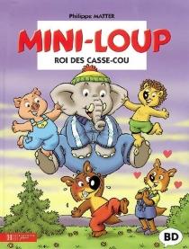 Mini-Loup, roi des casse-cou - PhilippeMatter