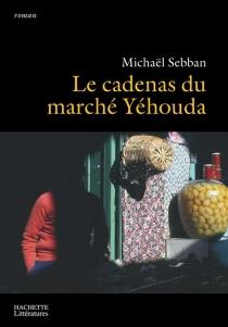 Le cadenas du marché Yéhouda - MichaëlSebban