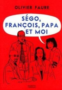 Ségo, François, papa et moi - OlivierFaure