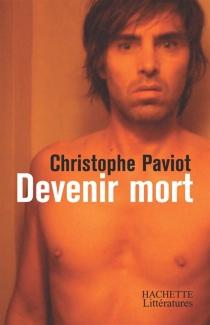 Devenir mort - ChristophePaviot
