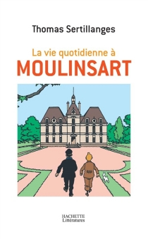 La vie quotidienne à Moulinsart - ThomasSertillanges