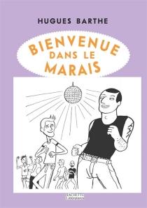 Bienvenue dans le Marais - HuguesBarthe