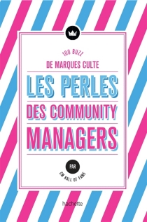 Les perles des community managers : 100 buzz de marques culte - CM hall of fame