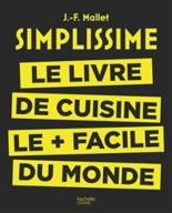 Simplissime : le livre de cuisine le plus facile du monde - Jean-FrançoisMallet