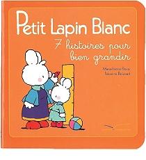 petit lapin blanc 7 histoires pour bien grandir petit lapin blanc chez ses grands parents. Black Bedroom Furniture Sets. Home Design Ideas