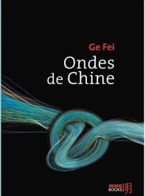 Ondes de Chine - Ge fei