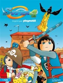 Super 4 : inspiré par Playmobil -