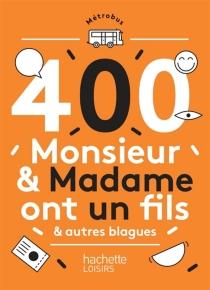 400 monsieur et madame ont un fils et autres blagues - ÉricMathivet